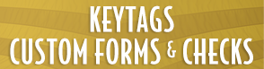 Keytags, Custom Forms and Checks